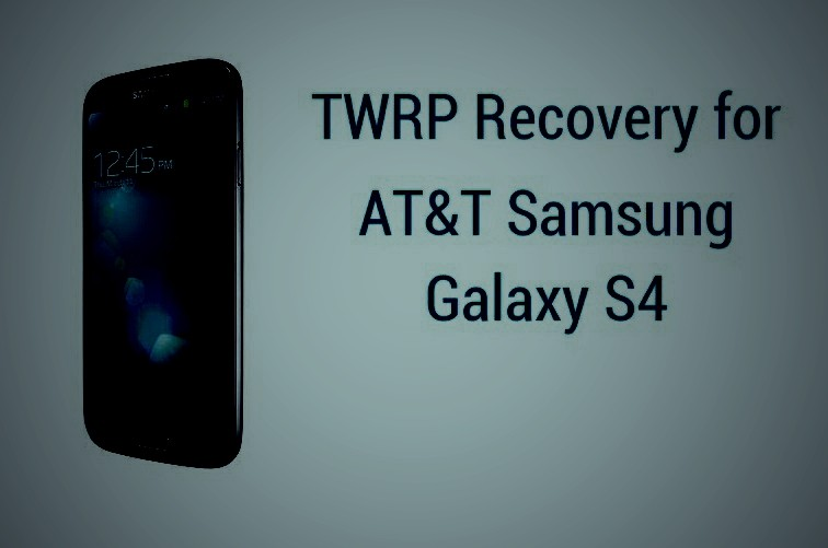 AT&T Galaxy S4 TWRP Recovery