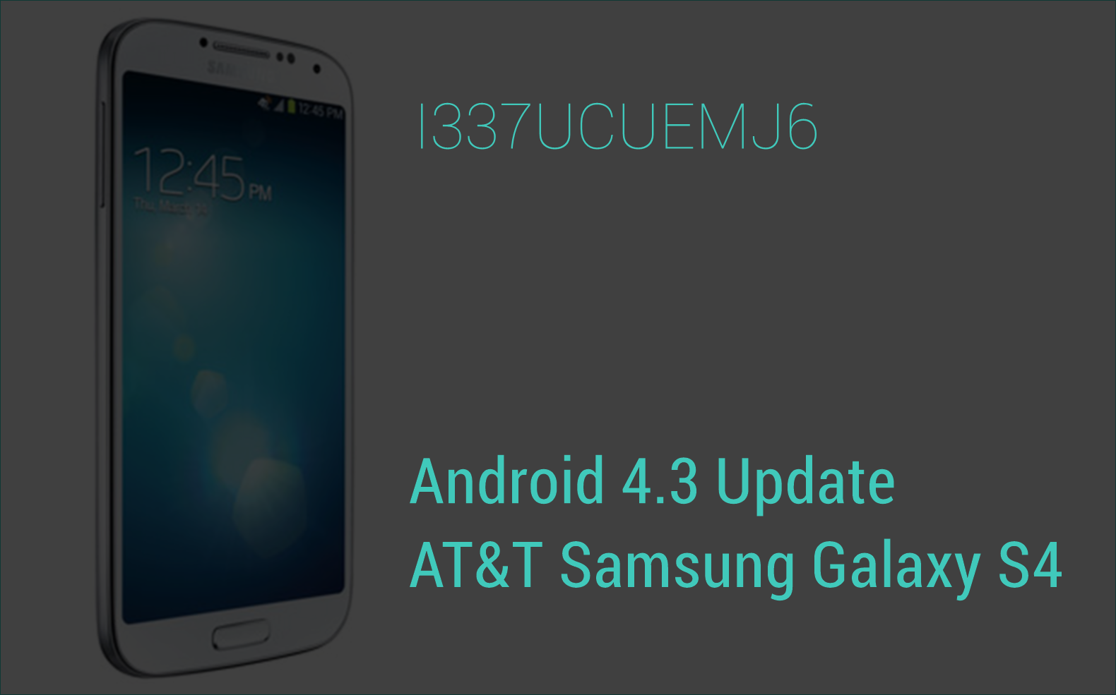 Android 4.3 Update for AT&T Galaxy S4 SGH-I337
