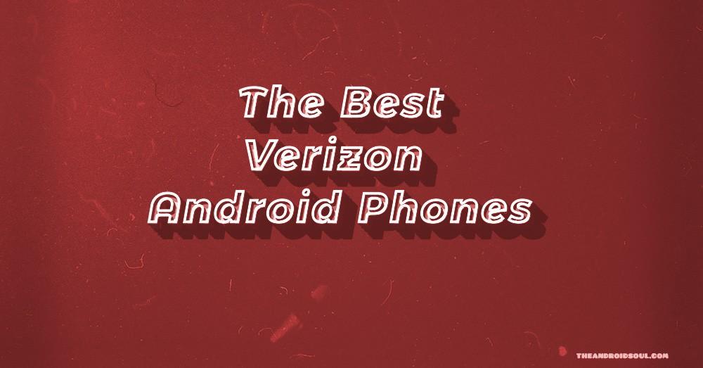 Best Verizon Android Phones