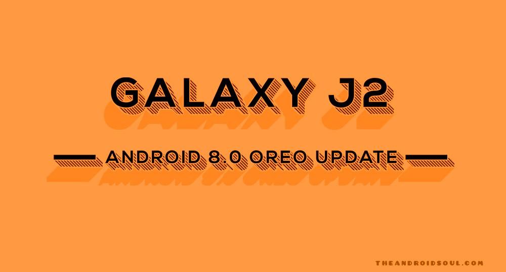 Galaxy J2 Oreo Update