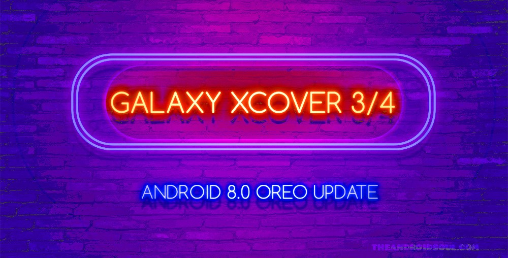 Galaxy Xcover3 and 4 Oreo Update