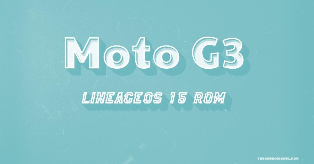 Moto G3 LineageOS 15 ROM