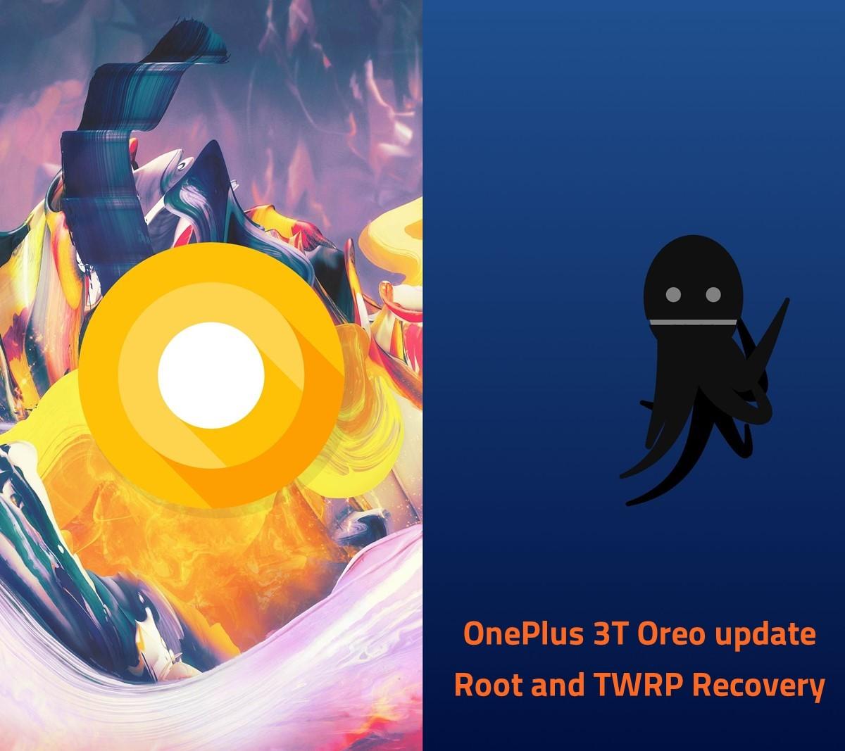 OnePlus 3T root Oreo update