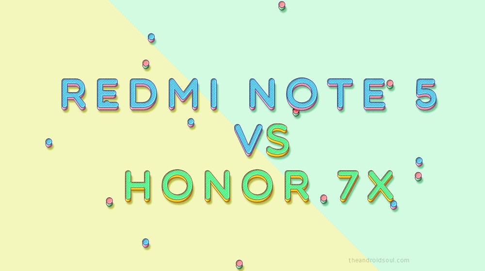Redmi Note 5 vs Honor 7X