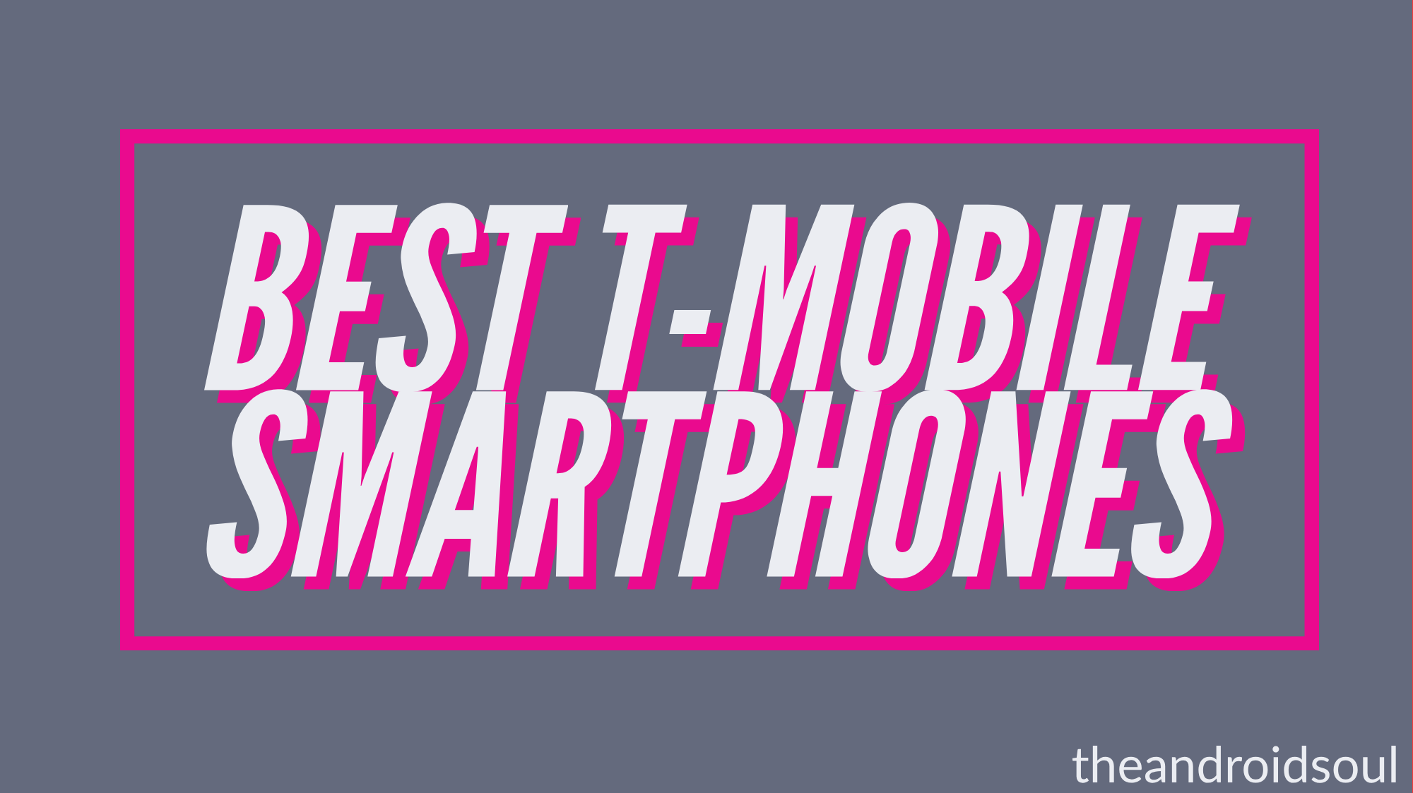 Best T-Mobile smartphones