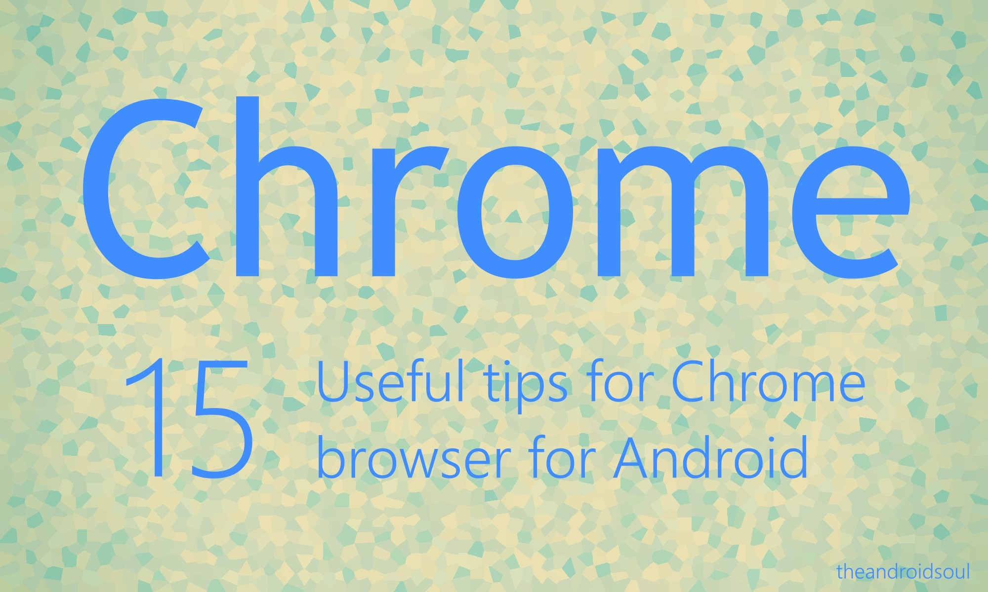 Android chrome tips