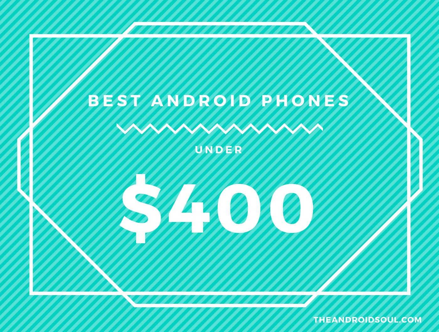 best budget android phone 400usd