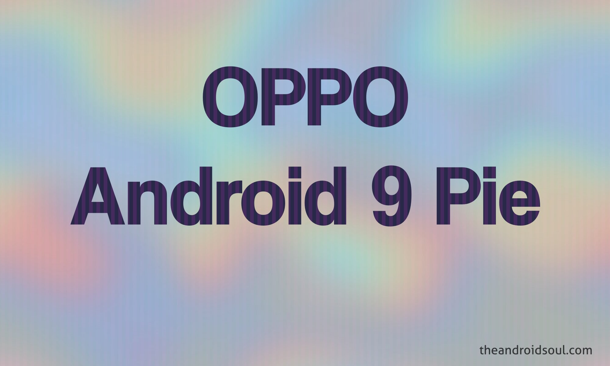 oppo Android 9 Pie Release date