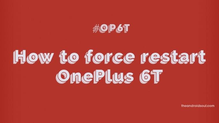 OnePlus 6T Force restart shutdown