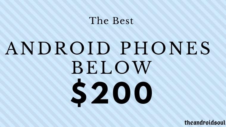 The Best Android phones below $200