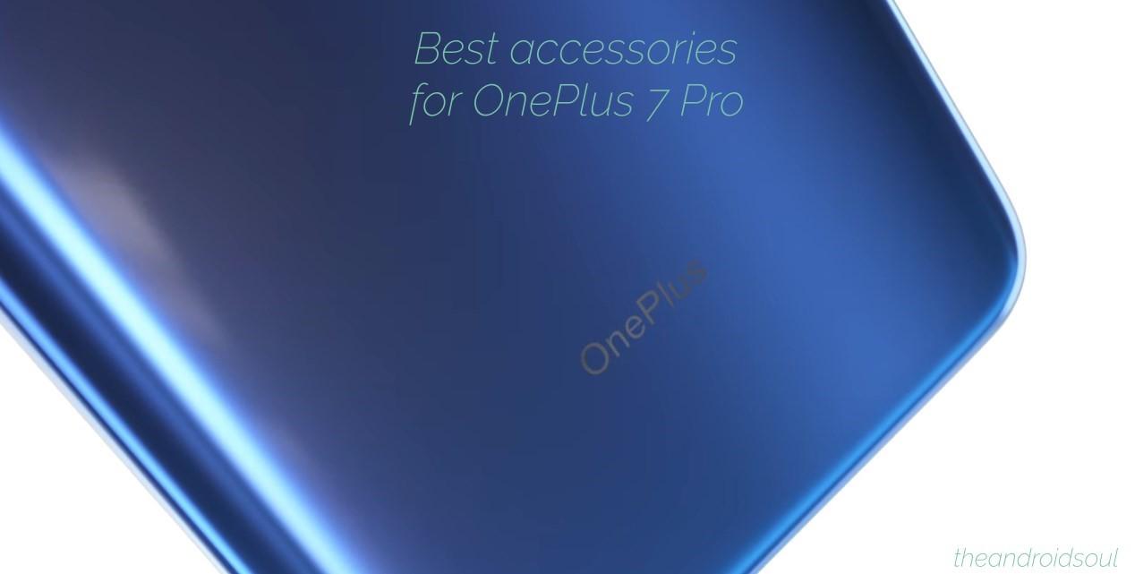OnePlus 7 Pro best accessories