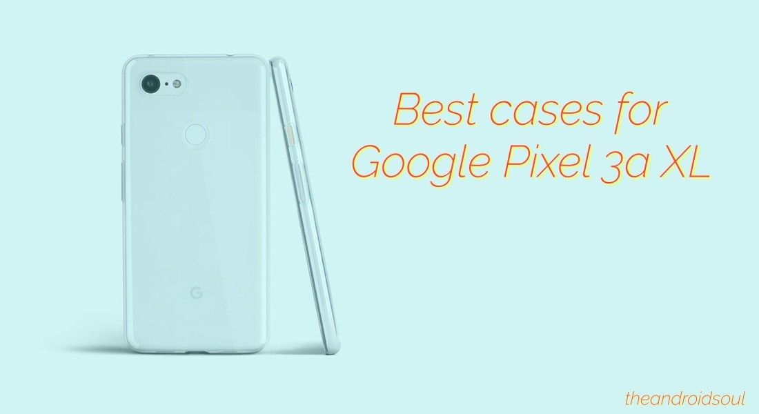 best Pixel 3a XL cases