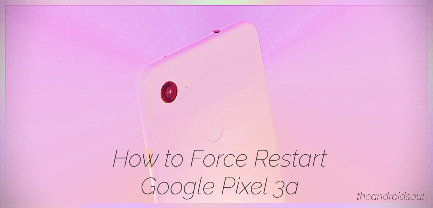 force restart Pixel 3a