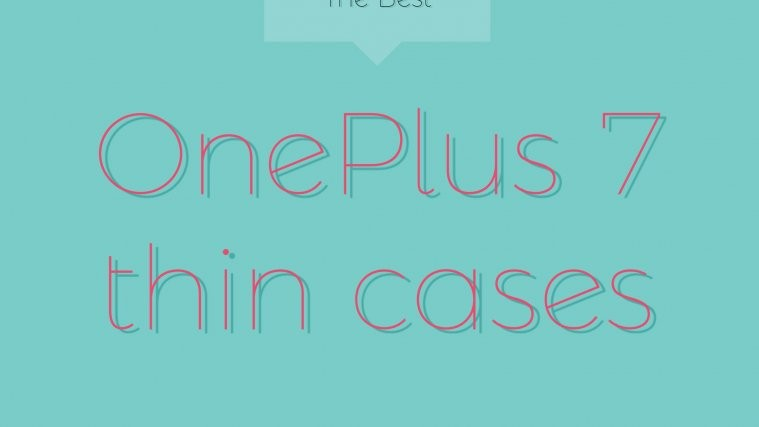 the best OnePlus 7 Pro thin cases