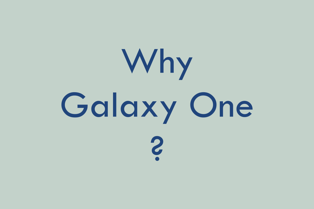 Why Galaxy One series