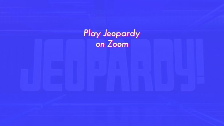 Play Jeopardy On Zoom