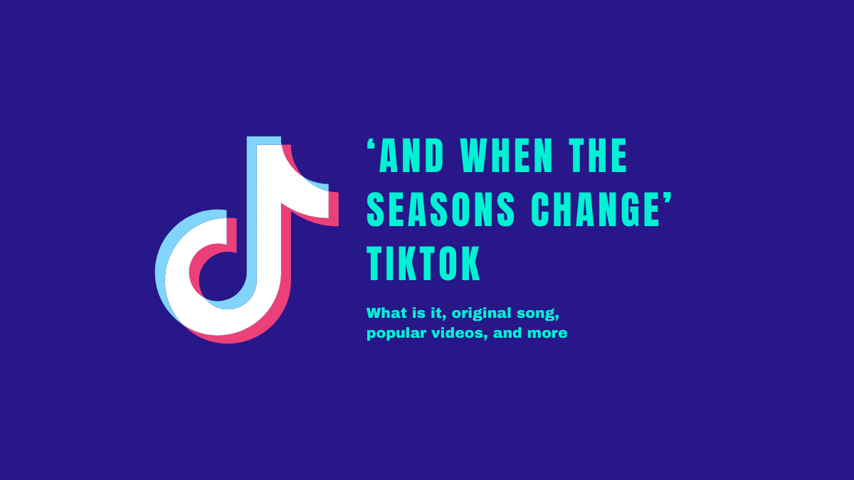 And when the seasons change TikTok