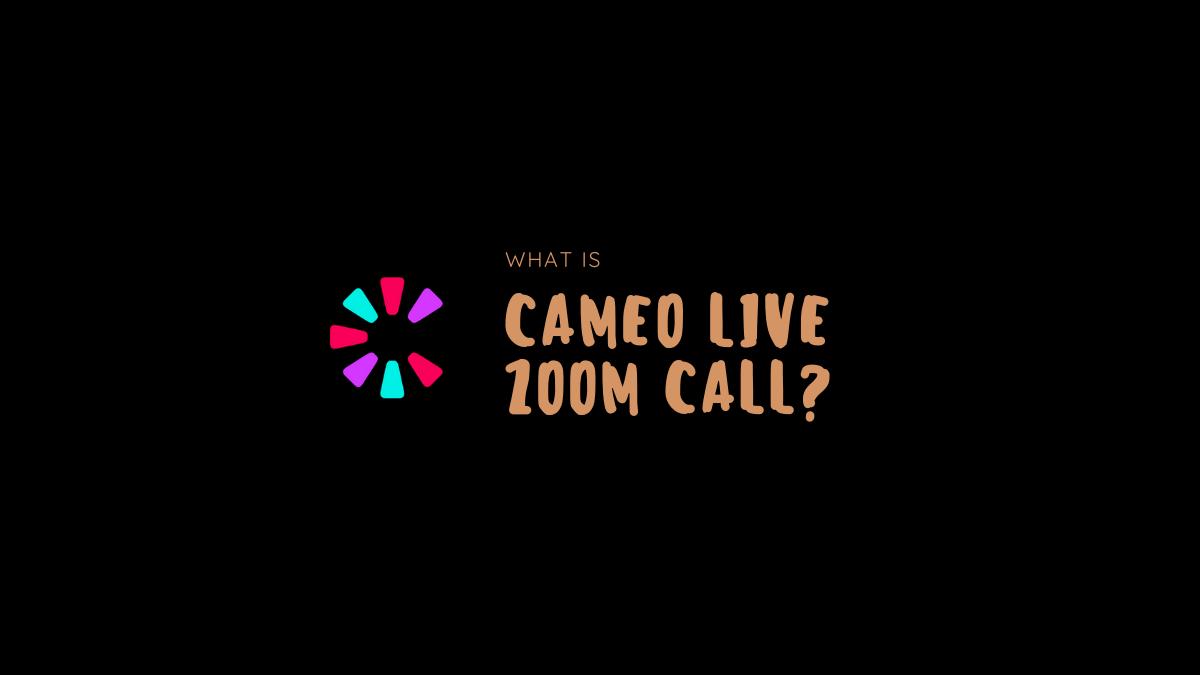 Cameo Live Zoom call
