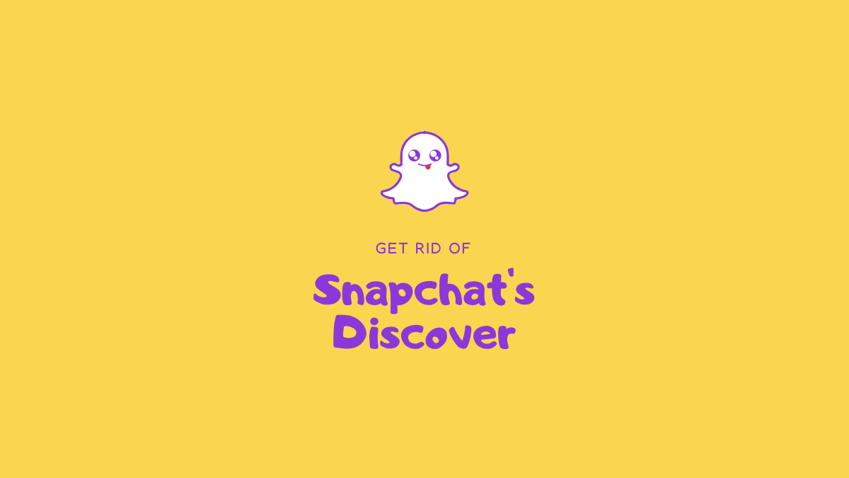 Get Rid Of Snapchat Discover