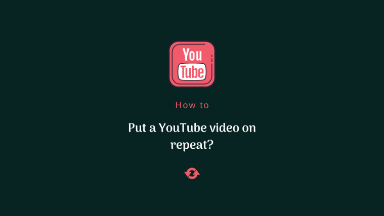 How to put a YouTube video on repeat