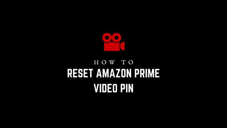 How to reset Amazon Prime Video PIN