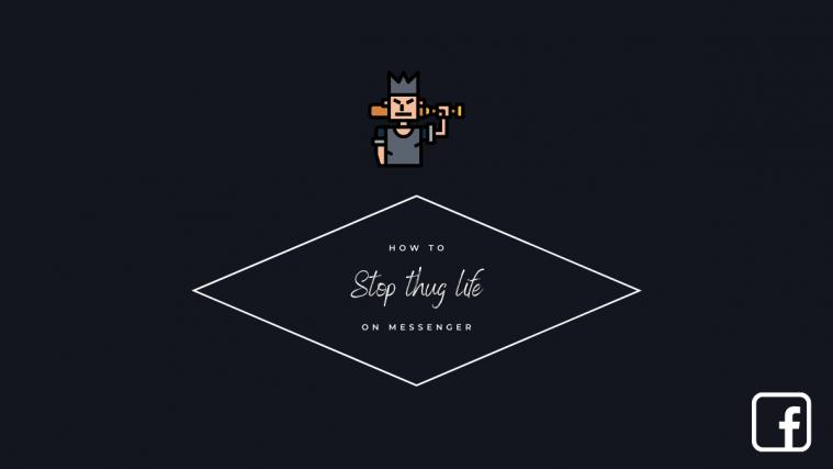 How to stop thug life game on messenger