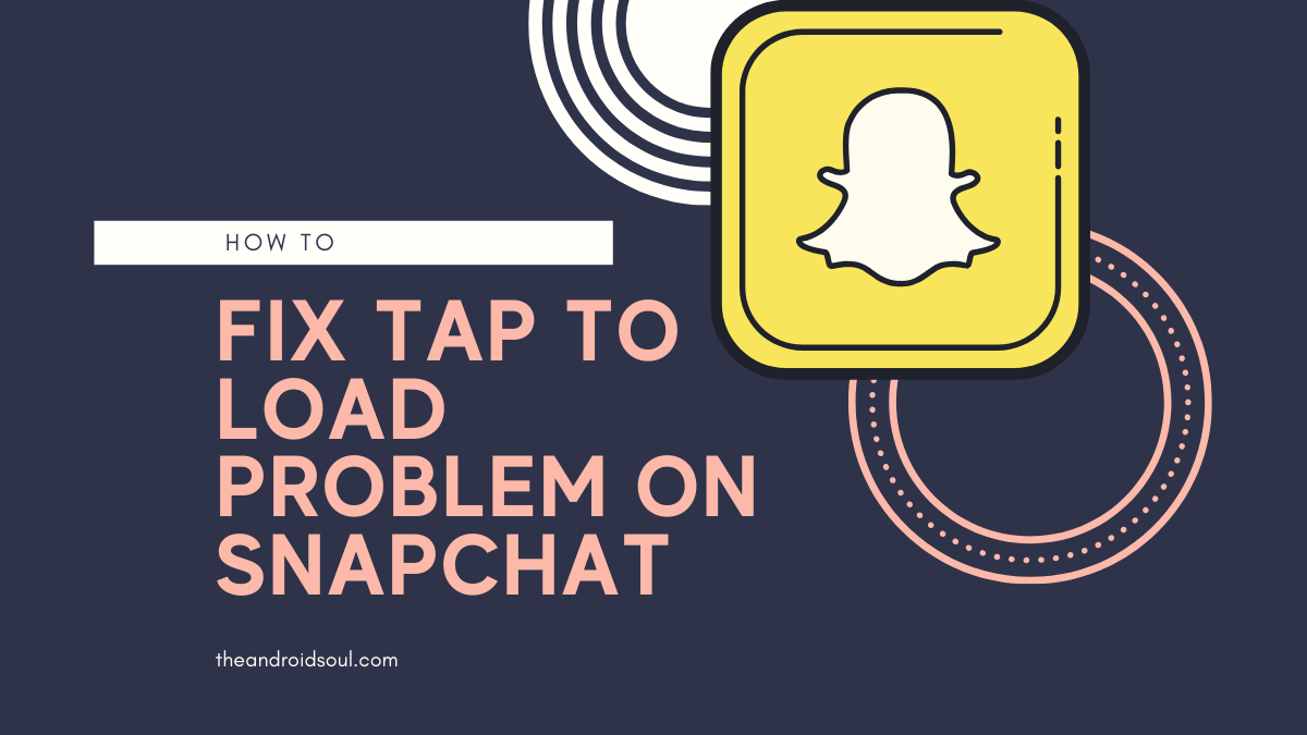 fix tap to load problem on Snapchat