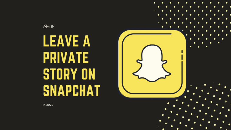 leave a private story on Snapchat