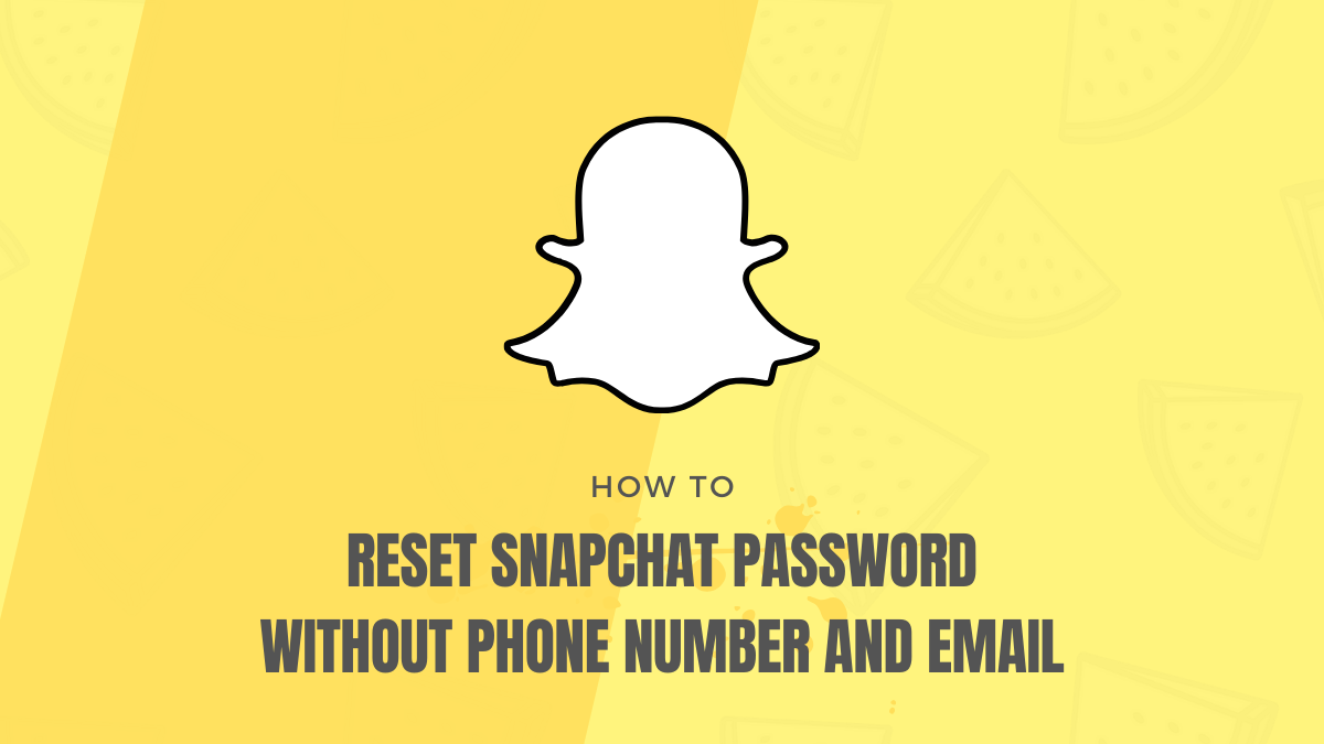 reset Snapchat password without phone number and email