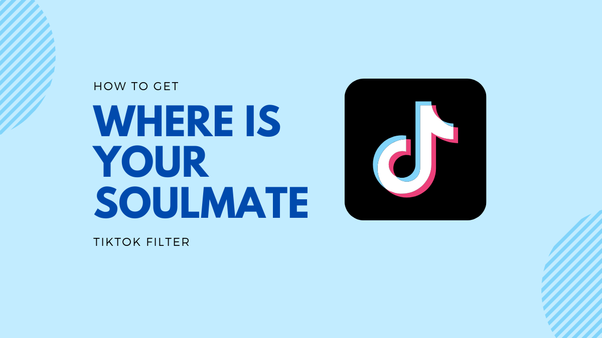 Where is your soulmate TikTok