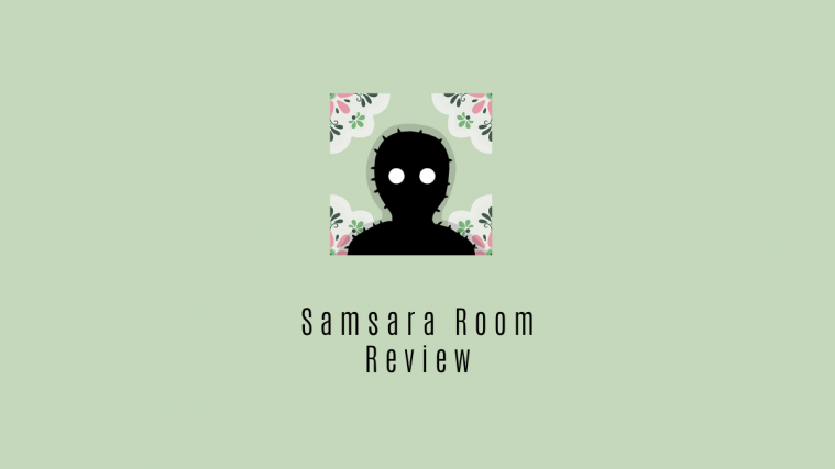 Samsara Room Review