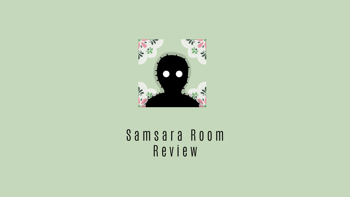 Samsara Room Review